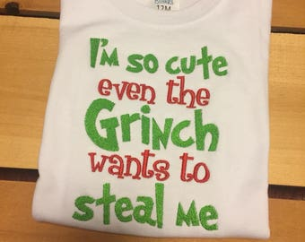 Personalized I'm so cute even the Grinch wants to steal me Holiday Shirt