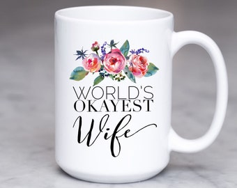 From Husband Gift | Snarky Quote | Worlds Okayest Mug | Floral Okayest Mug | Worlds Okayest Cup | Funny Sassy Mug Gift | Sassy Coffee Gift