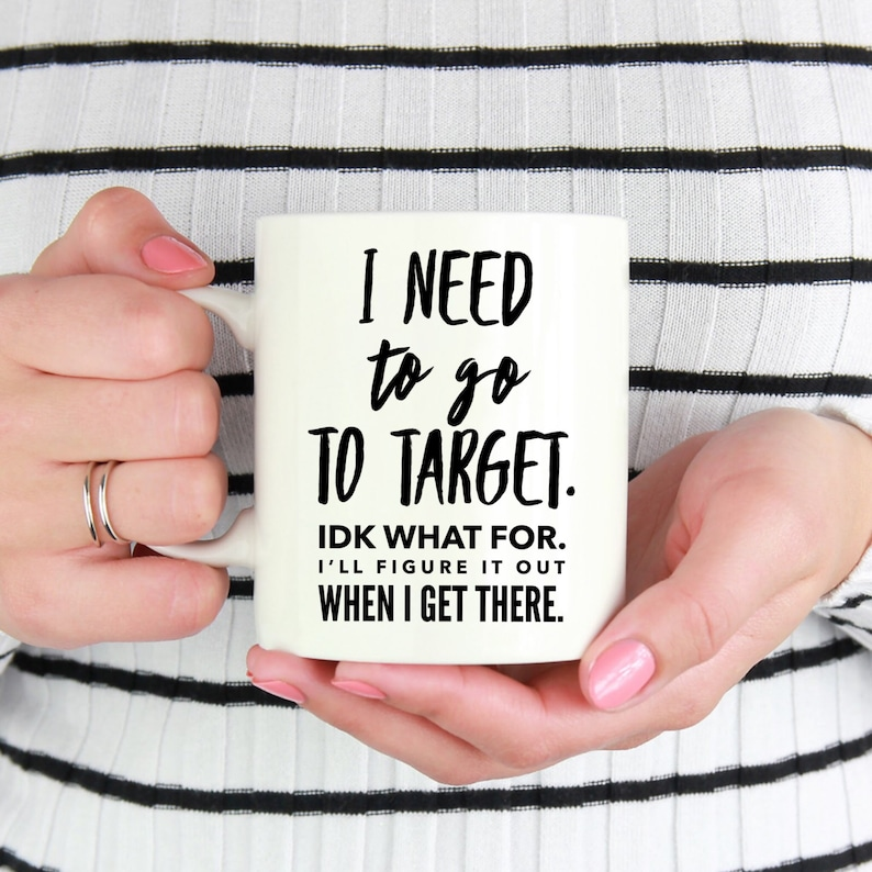 I Need To Go Target Mug Birthday Gift For Bestfriend Best