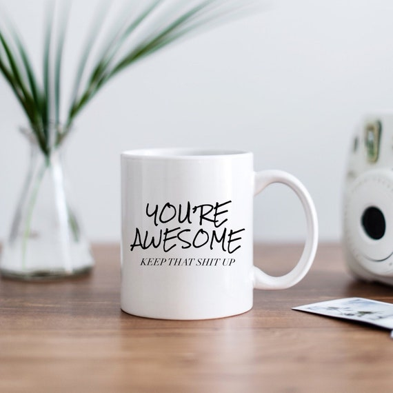 You're Awesome keep t...