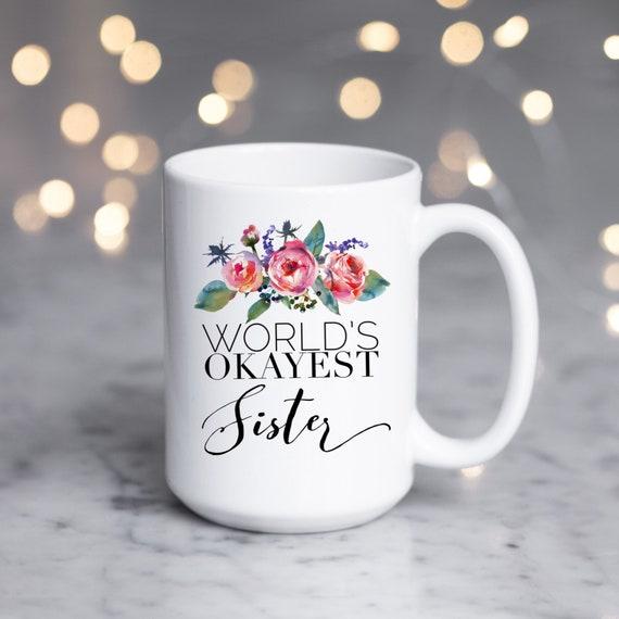 World Okayest Sister Mug ...