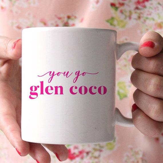 Mean Girls Mug, You Go Gl...