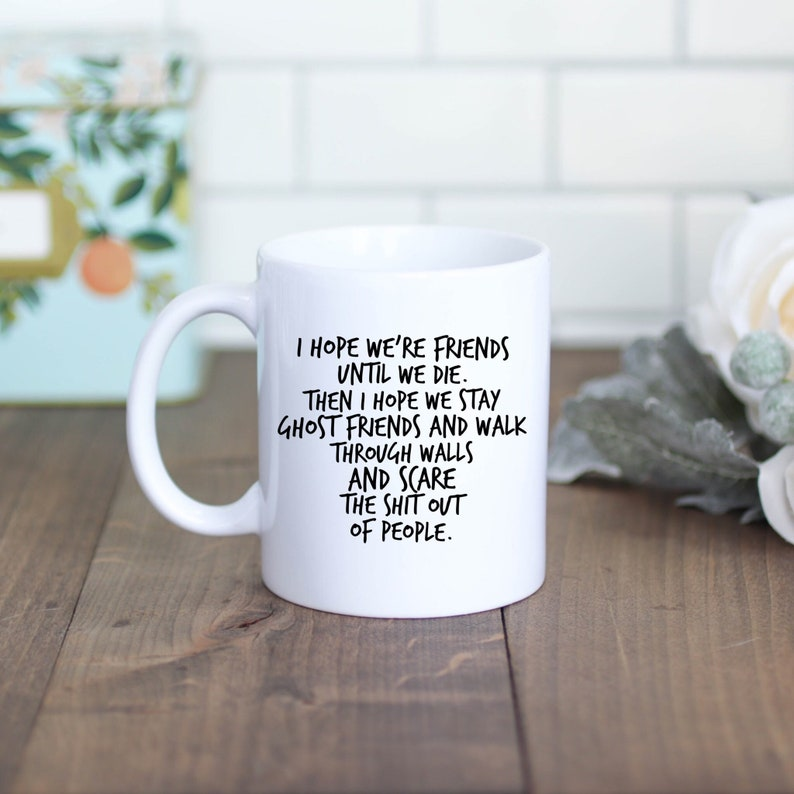 Ghost Friends Funny Mugs For Women Birthday Gifts Best