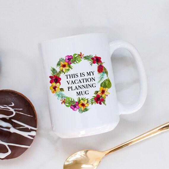 Vacation Planning Mug | F...