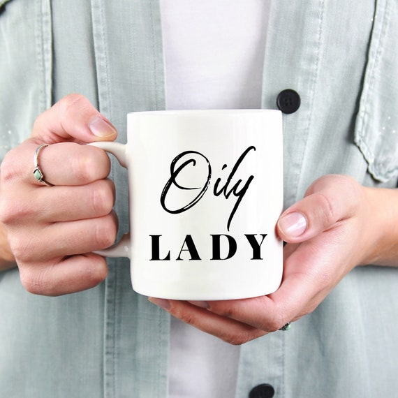 Oily Lady Coffee Mug...