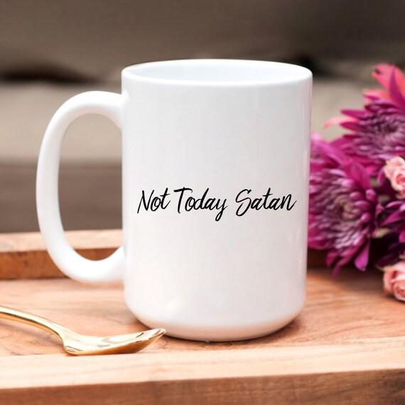 Not Today Satan Funny Mug...