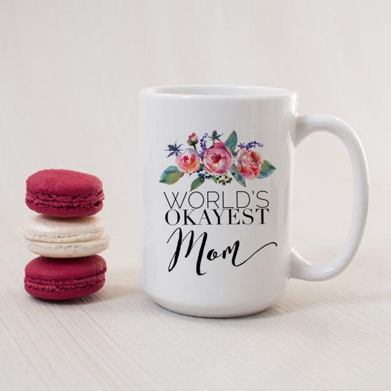 Worlds Okayest Mug | Momm...