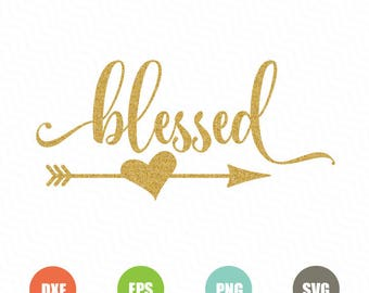 Blessed Svg, Thankful Svg, Blessed Svg File, Arrow Svg File, Svg Files For Silhouette, Svg Files for Cricut, Cameo Files, Heart Svg