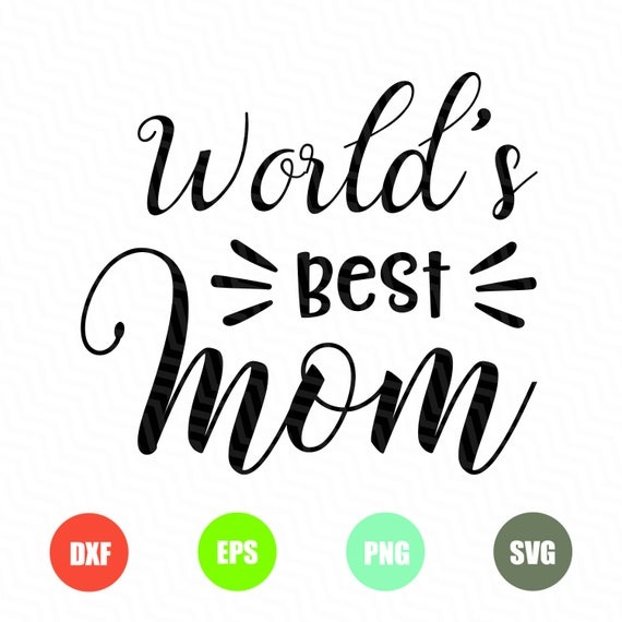 World's Best Mom Svg Mothers Day Svg Mom Svg Mother Etsy Delectable World Best Mom Picture Download