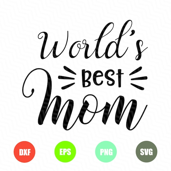 World's Best Mom Svg Mothers Day Svg Mom Svg Mother Etsy Delectable World Best Mom Picture Download