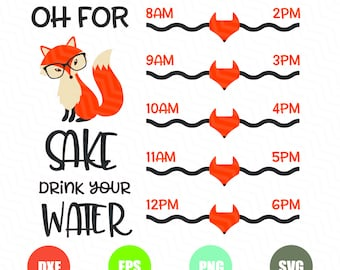 Water Tracker Svg, Water Tracker Vector, Oh for Fox Sake Drink Your Water Svg,Water Bottle Svg, Working Out sSvg, Fitness Svg, Cameo, Cricut
