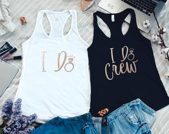 Bachelorette Party Shirts, Bachelorette Party, I Do Crew, I Do Crew Tank Top, Bridesmaid Shirt, Bride Tank Top, Bachelorette Shirt