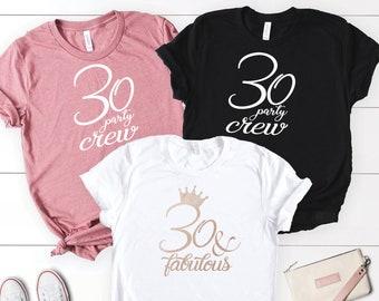 4ba6f1246 30 and Fabulous Shirt, 30th Birthday Shirt, 30 Party Crew, 30th Birthday  Shirt for Women, Thirty and Fabulous Shirt
