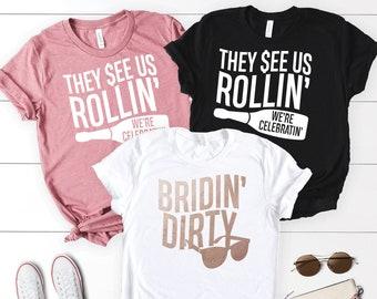 Bachelorette Party Shirts, Bridin Dirty, They See Us Rollin We're Celebratin, Bachelorette Tshirts, Funny Bachelorette Party Tshirts