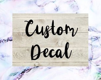 Custom Vinyl Decal | Custom Decal | Laptop Decal | Phone Decal | Custom Vinyl Sticker | Yeti Cup Decal | Custom Name Decal