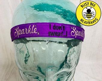 "Button Headband for Mask 7/8"" I don't Sweat I SPARKLE Headband / Gift for Runner / Adjustable Nonslip Headband"