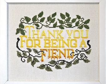 Thank You for Being a Fiend, Golden Girls Inspired Intermediate Cross-Stitch PDF