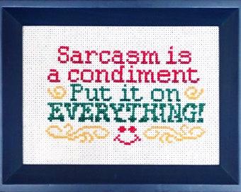 Sarcasm is a Condiment. Put it on Everything. Beginner Cross-Stitch Pattern PDF
