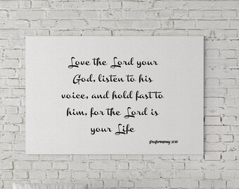 Framed Bible Verses wall art - Love the Lord your God, listen to his voice Deuteronomy 30:20 Bible quote