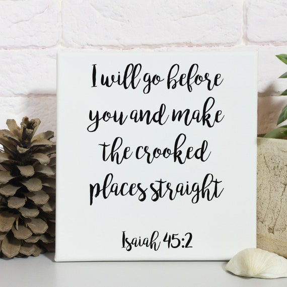 Framed Bible Verses wall art - I will go before you and make the crooked  places straight Isaiah 45:2 Bible quote
