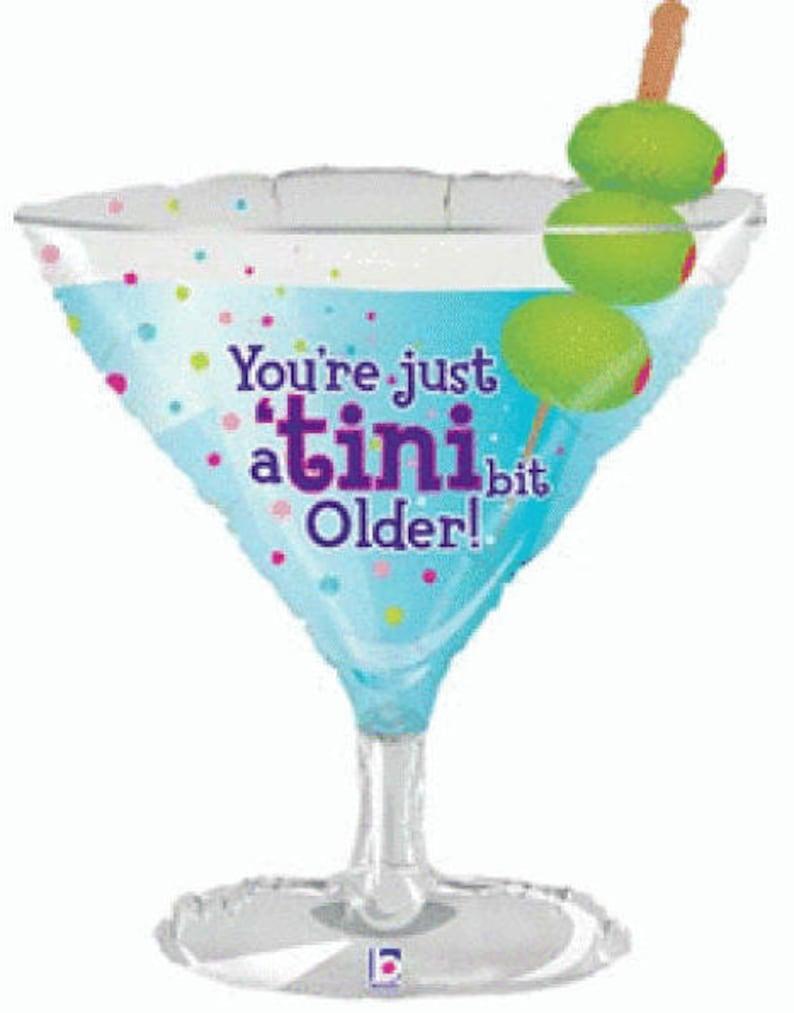 Martini Glass Balloon 35/'/' TINI BIT OLDER Birthday Balloon 21st Birthday Happy Birthday Birthday Party Cocktail Balloon
