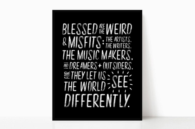 Blessed Are The Weird And Misfits See The World Differently Etsy
