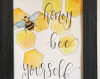 Watercolor Painting- Honey Bee Yourself- Wall Art