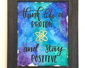 Watercolor Painting- Think Like a Proton original painting