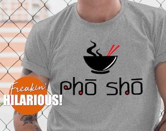 41f55cba8 pho sho shirt funny asian t-shirt pho tshirt hilarious food shirts small  medium large xl 2xl ladies womens mens guys tank top humorous print