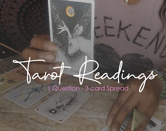 Tarot Reading - 1 Question 3 Card Spread