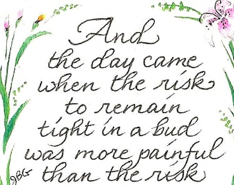 "Magnet - ""And the day came when the risk to remain tight in a bid was more painful than the risk to blossom."" Anais Nin"