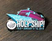 Holy Ship 10.0 Lapel Pin/...