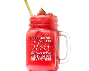 Good Friends are Like Stars Mason Jar gift - Engraved Best Friends Gifts - Sisters Wine Glass - Mothers Day Wine Glass Gifts - AZ-202-Mason