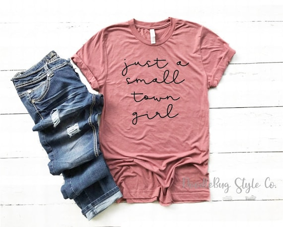 Just A Small Town Girl Shirt Song Lyric Shirt Journey Etsy
