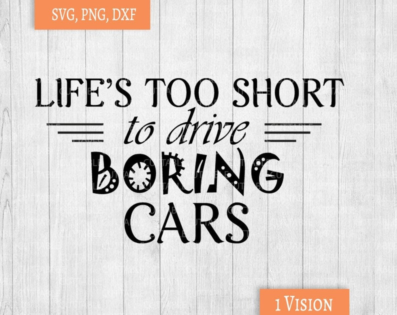Lifes Too Short To Drive Boring Cars Cut File Car Quote Etsy