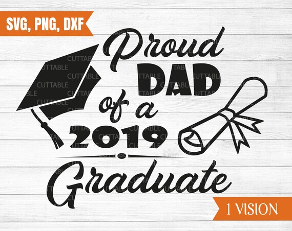 Proud Dad Of A 2019 Graduate Graduation Svg Graduation Cut Etsy