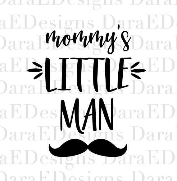 Mommy S Little Man Svg Cut File For Silhouette And Cricut Etsy