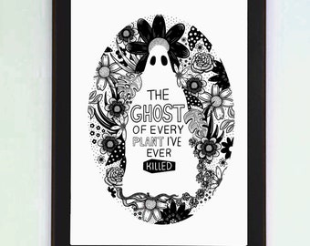 Botanical Ghost Print The Ghost of Every Plant I've Ever Killed A4 Wall Art
