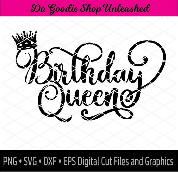 50 Fabulous Graphic: Birthday Queen With Crown SVG Dxf Png Eps