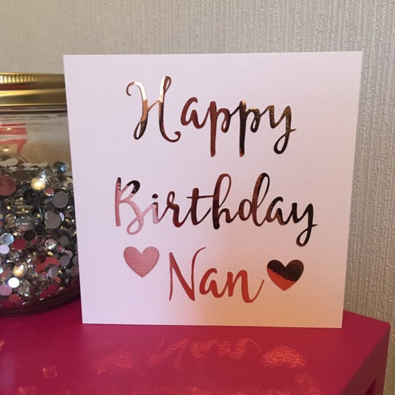 Happy Birthday Nan Card Cards For Rose Gold