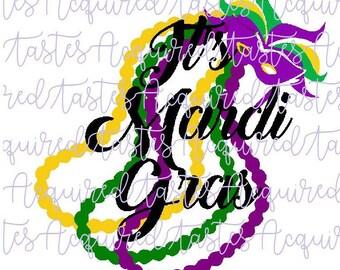 Its Mardi Gras!! SVG DIgital Download