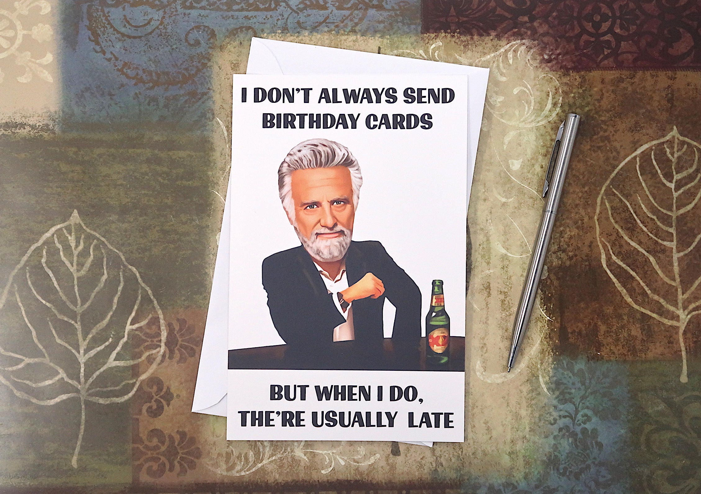 Belated Birthday Card MEME Card The Most Interesting Man