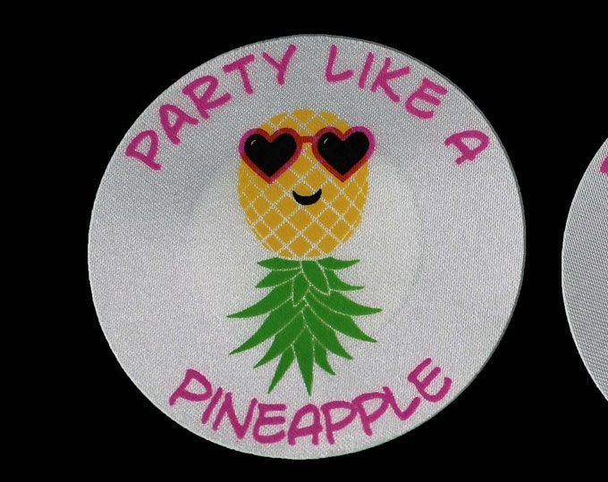 Party Like A Pineapple Pasties - Nipple Shields - Sun burn protectors - Perfect for going topless in the pool or when boating on the lake