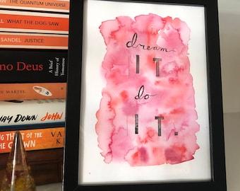 Motivational Watercolour Dream It Do It - Original