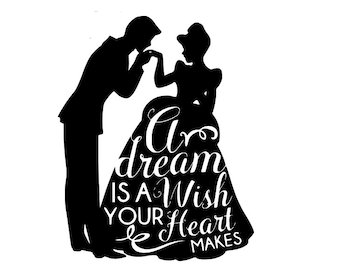 A Dream is a Wish Your Heart Makes - Cinderella Disney SVG File
