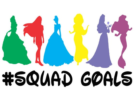 Disney Svg Disney Princess Squad Goals Svg Princess Svg Etsy