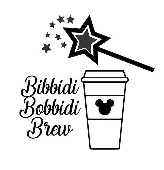 Disney Coffee Svg File Bibbidi Bobbidi Brew Disney Etsy