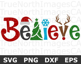 believe svg believe in magic svg santa svg reindeer svg christmas tree svg christmas svg files svg files for cricut silhouette