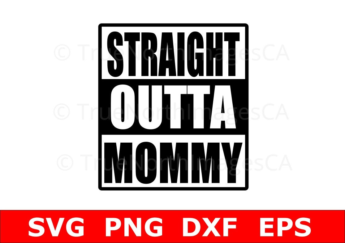 71014223b Straight Outta SVG Straight Outta Mommy SVG / Baby Shower Gift / svg Files  for Cricut / Silhouette