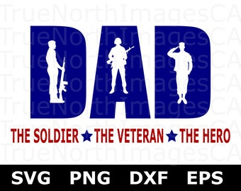 Dad SVG / Soldier SVG File / Fathers Day SVG / Military Svg Cut Files / Army Svg / Veteran Svg / Svg Files for Cricut / Silhouette